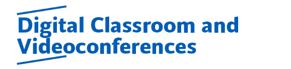 Digital Classroom and Videoconferences